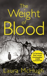 The Weight of Blood by Laura McHugh, published in hardback by Hutchinson at £14.99