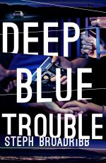 DEEP BLUE TROUBLE no quotes